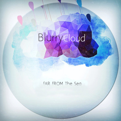 BlurryCloud - 'Far From The Sea' album art